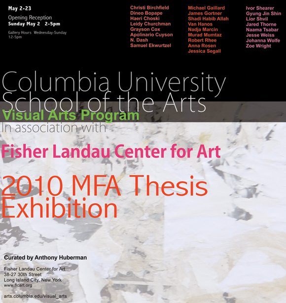 columbia mfa thesis exhibition Columbia university | school of the arts 2017 visual arts mfa exhibition opening & reception: saturday, april 22, 3–6pm exhibition dates: april 23–may 21, 2017.